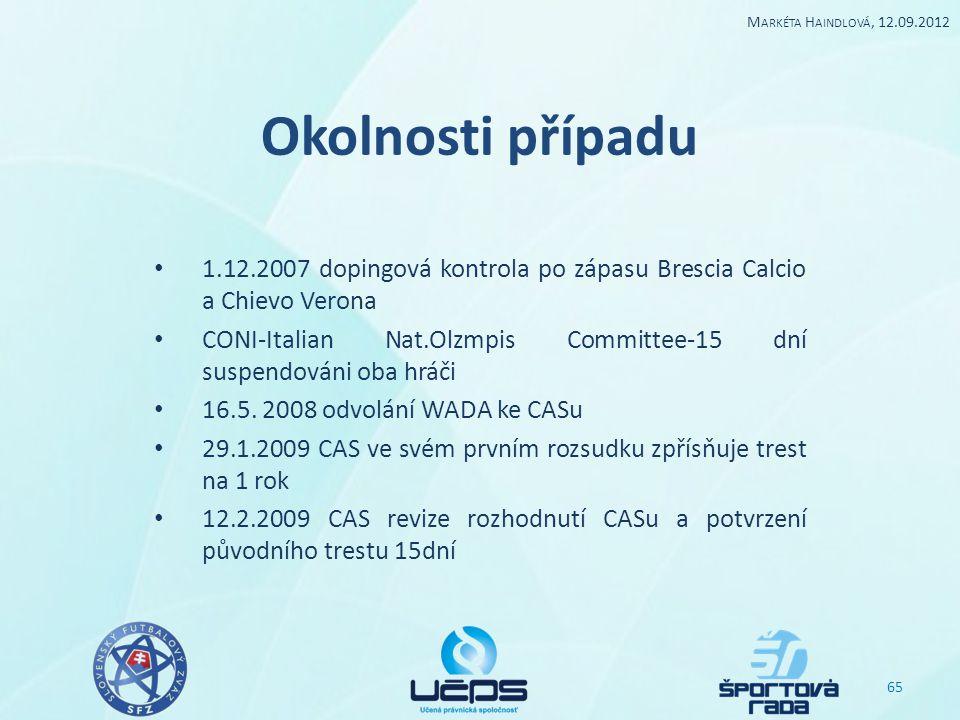 Markéta Haindlová, 12.09.2012 Okolnosti případu. 1.12.2007 dopingová kontrola po zápasu Brescia Calcio a Chievo Verona.