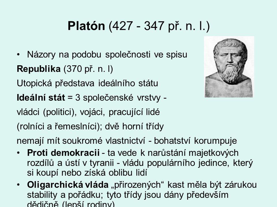 Platón (427 - 347 př. n. l.) Názory na podobu společnosti ve spisu