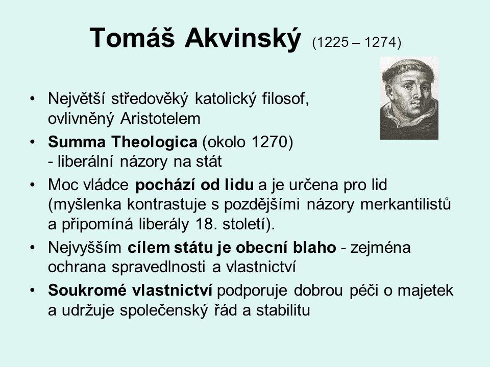 Tomáš Akvinský (1225 – 1274) Největší středověký katolický filosof, ovlivněný Aristotelem.