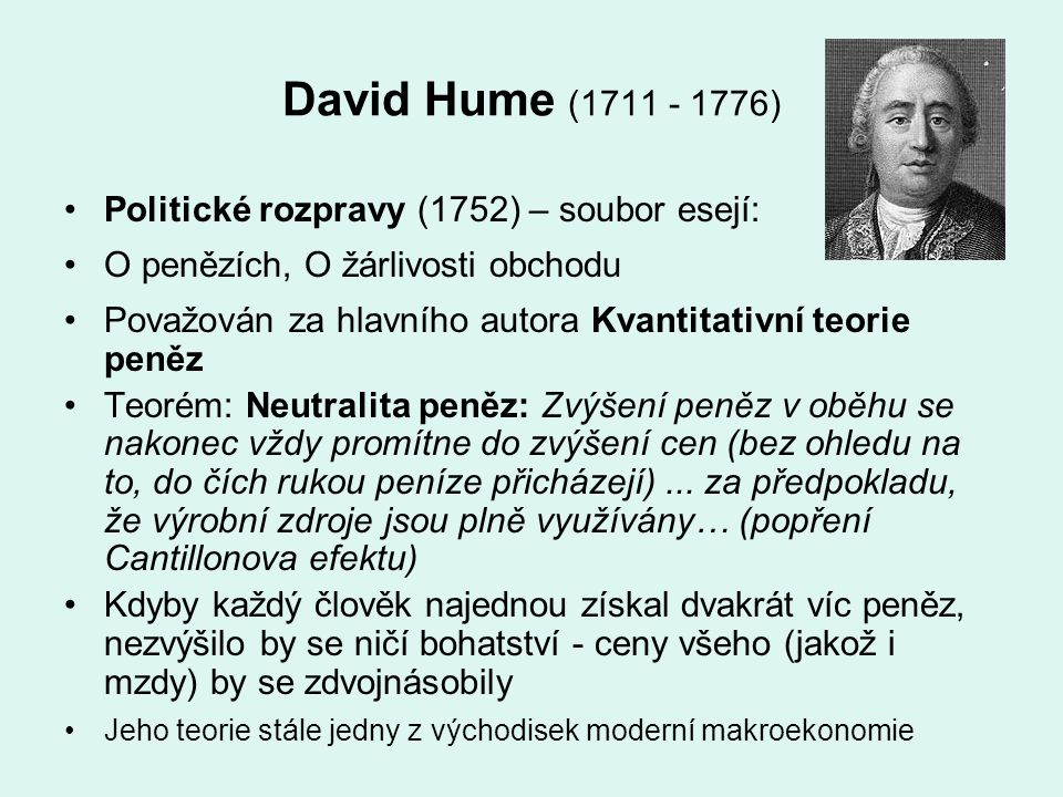 David Hume (1711 - 1776) Politické rozpravy (1752) – soubor esejí: