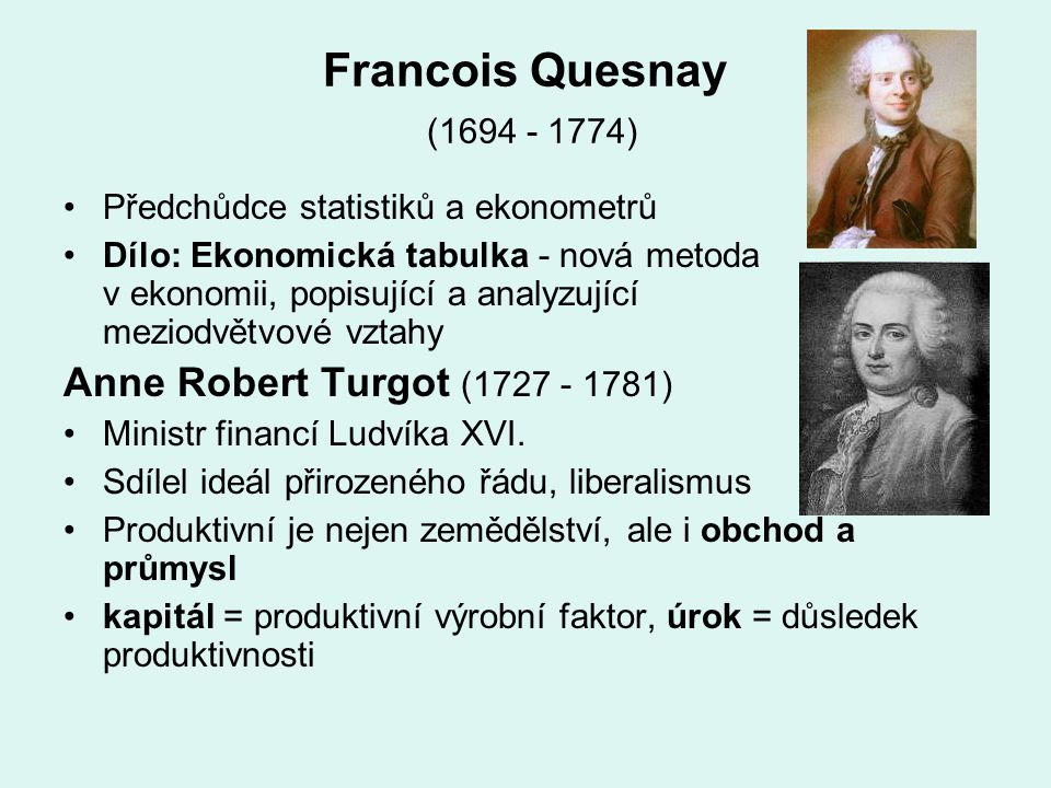 Francois Quesnay ( ) Anne Robert Turgot ( )
