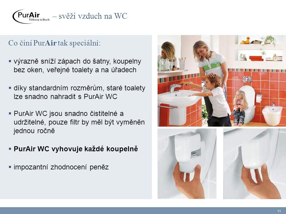 – svěží vzduch na WC Co činí PurAir tak speciální: