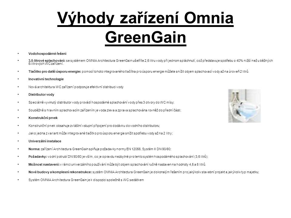 Výhody zařízení Omnia GreenGain
