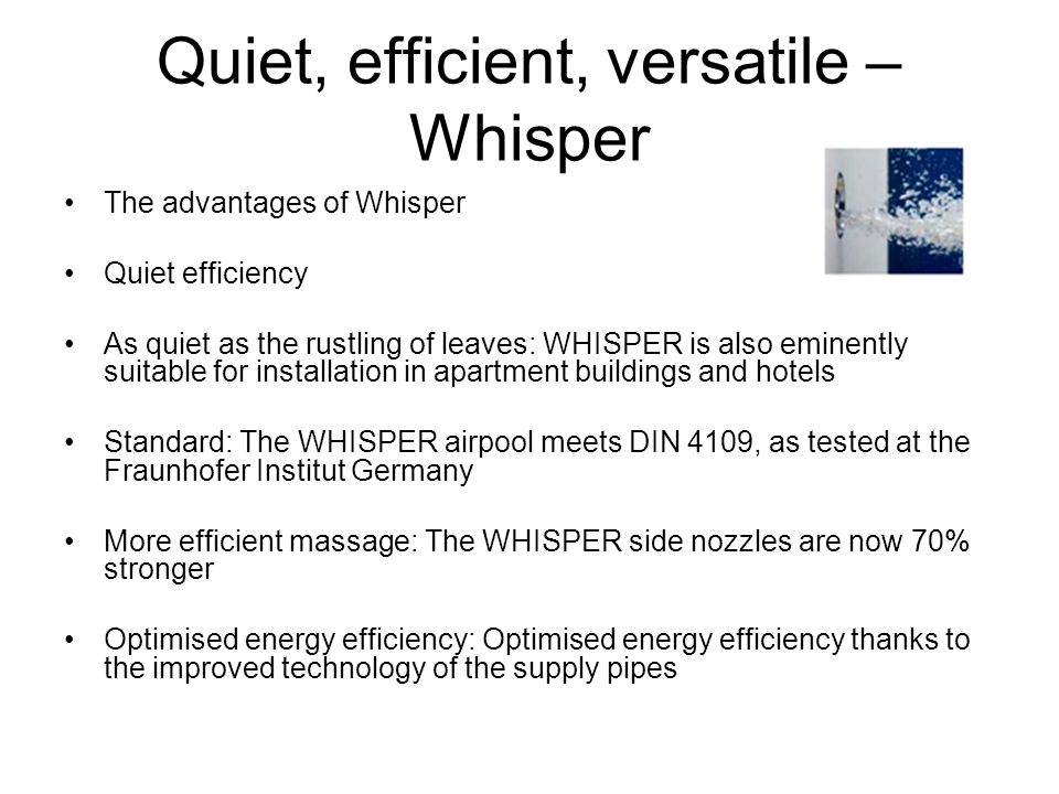 Quiet, efficient, versatile – Whisper