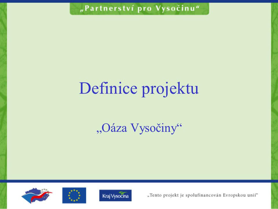 """Definice projektu """"Oáza Vysočiny"""