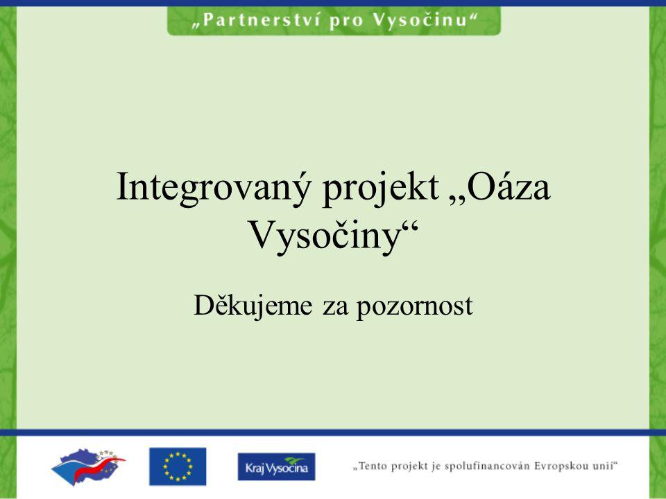 """Integrovaný projekt """"Oáza Vysočiny"""
