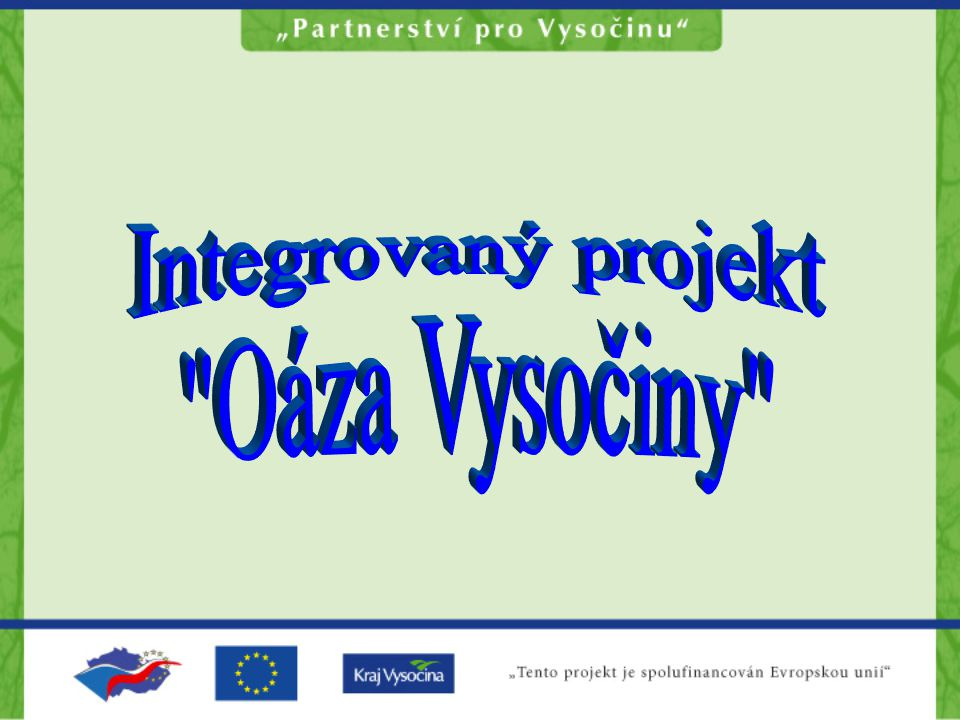 Integrovaný projekt Oáza Vysočiny