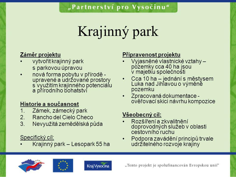 Krajinný park Záměr projektu vytvořit krajinný park s parkovou úpravou