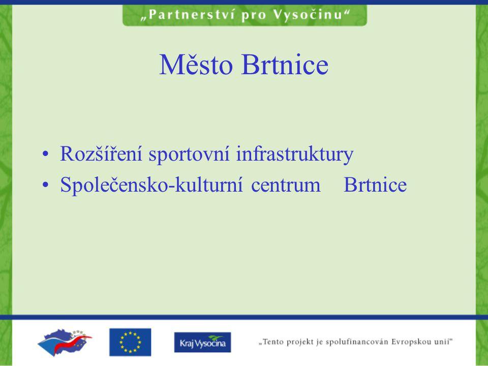 Město Brtnice Rozšíření sportovní infrastruktury