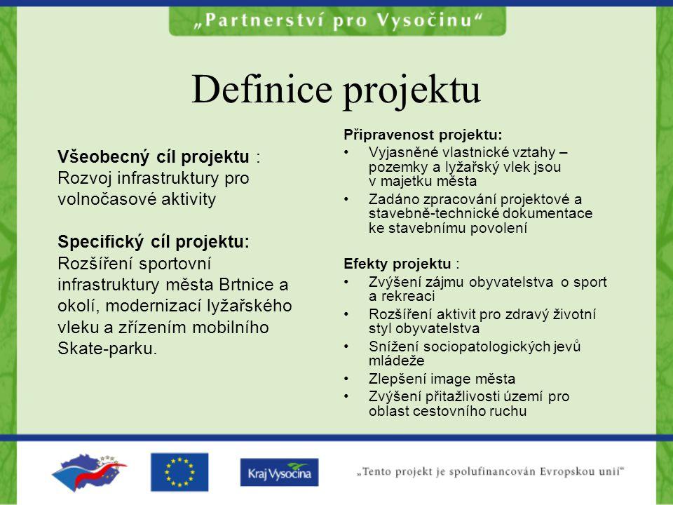 Definice projektu Všeobecný cíl projektu : Rozvoj infrastruktury pro