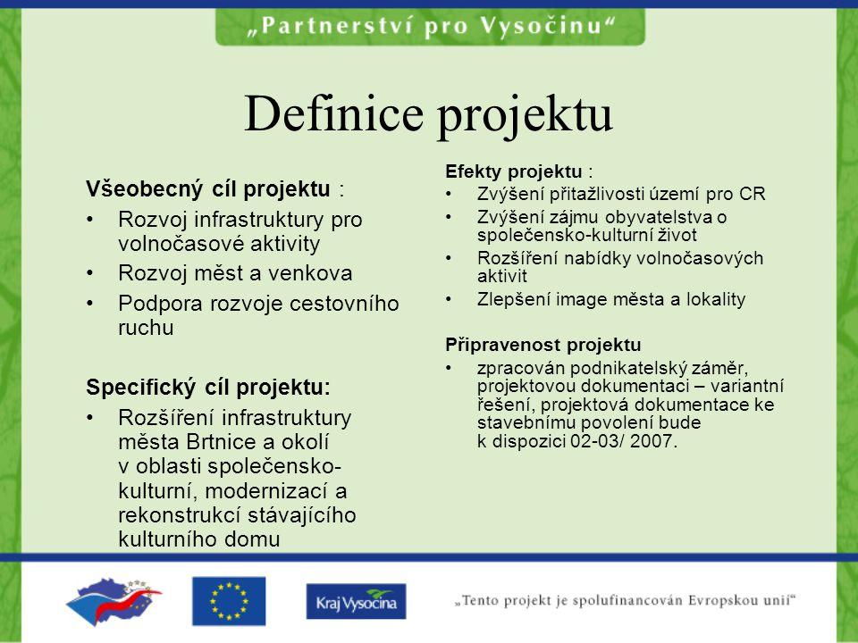 Definice projektu Všeobecný cíl projektu :