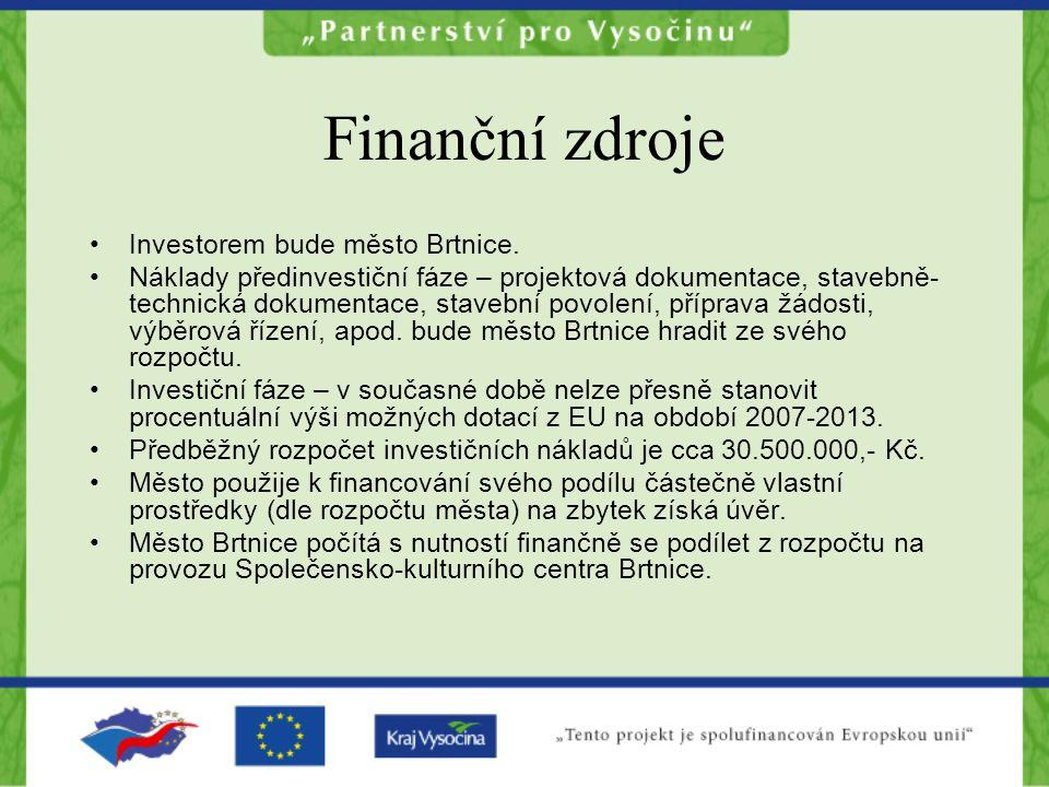 Finanční zdroje Investorem bude město Brtnice.