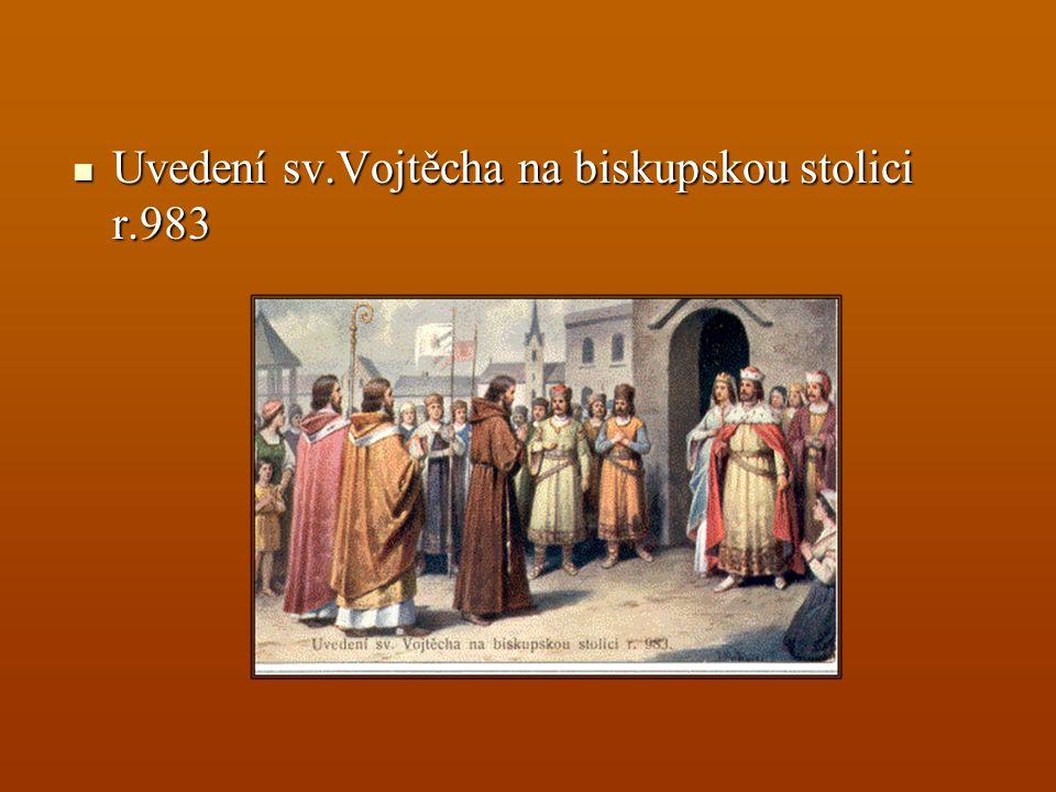 Uvedení sv.Vojtěcha na biskupskou stolici r.983