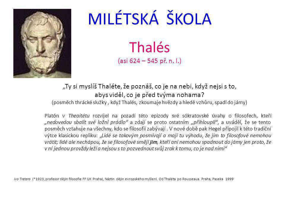 MILÉTSKÁ ŠKOLA Thalés (asi 624 – 545 př. n. l.)