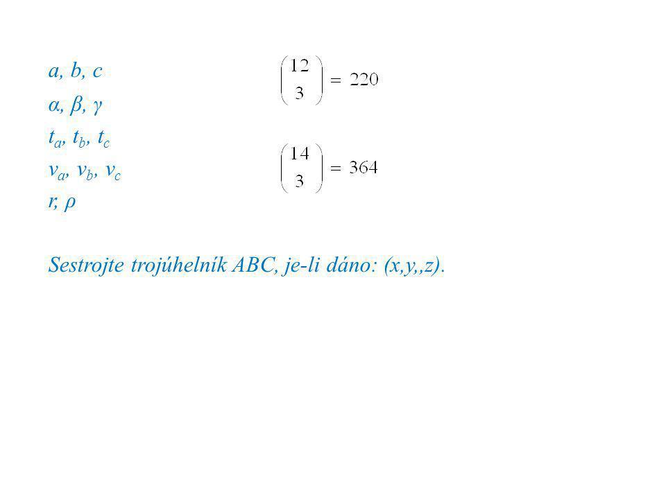 Sestrojte trojúhelník ABC, je-li dáno: (x,y,,z).