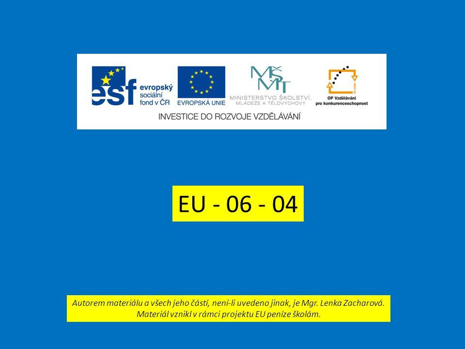 EU - 06 - 04 Autorem materiálu a všech jeho částí, není-li uvedeno jinak, je Mgr.