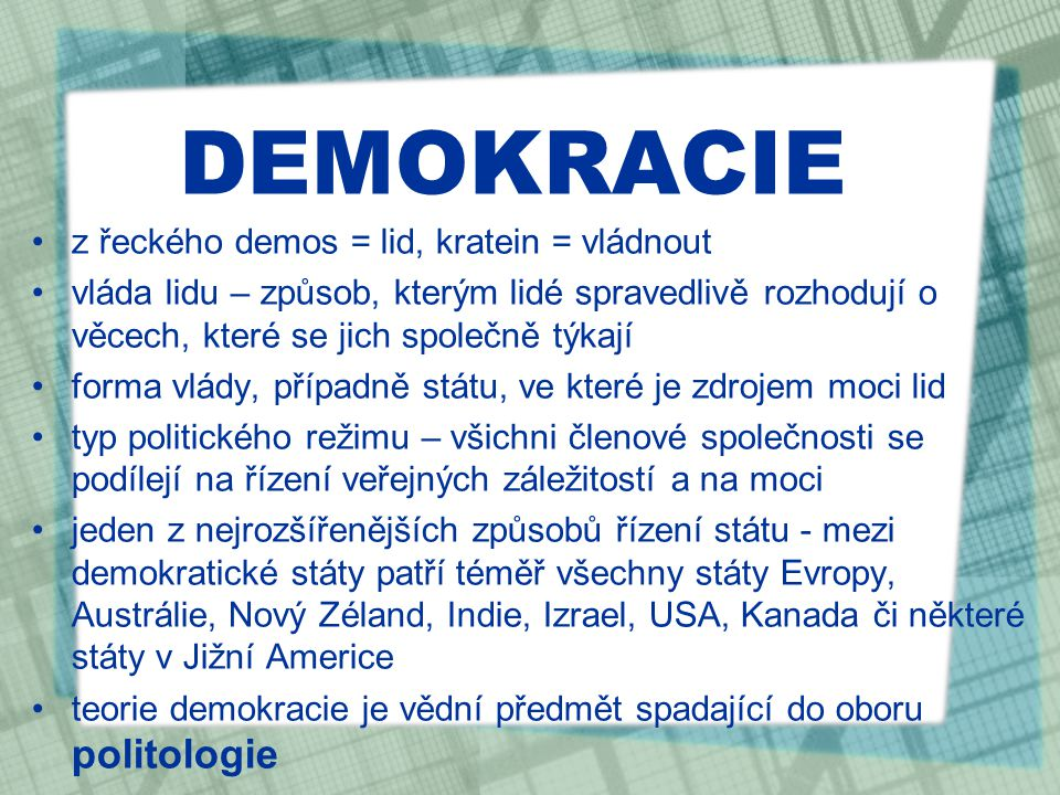 DEMOKRACIE z řeckého demos = lid, kratein = vládnout