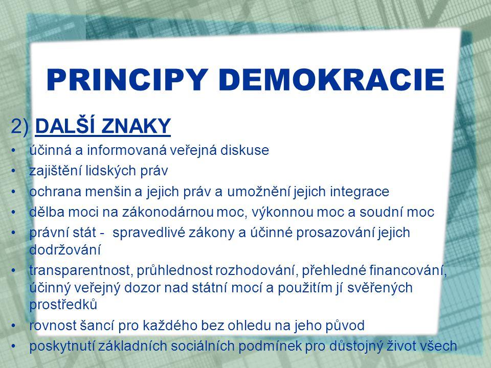 PRINCIPY DEMOKRACIE 2) DALŠÍ ZNAKY