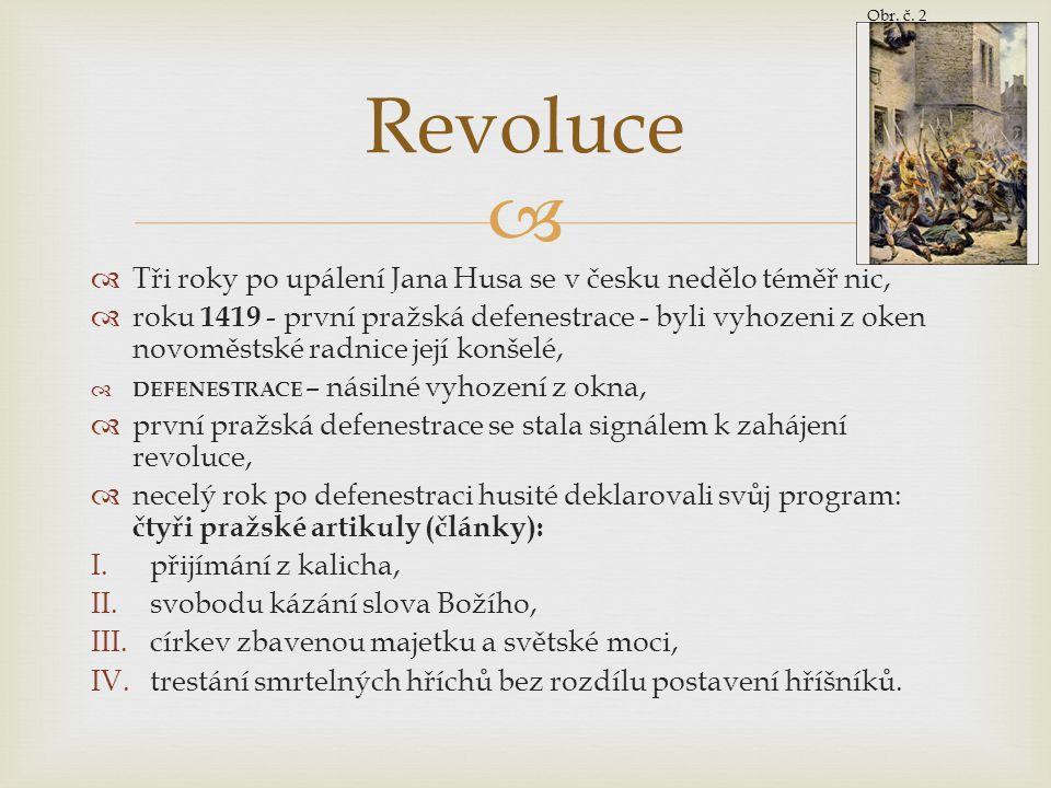 Revoluce Tři roky po upálení Jana Husa se v česku nedělo téměř nic,