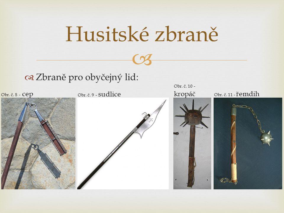 Husitské zbraně Zbraně pro obyčejný lid: Obr. č. 10 - kropáč