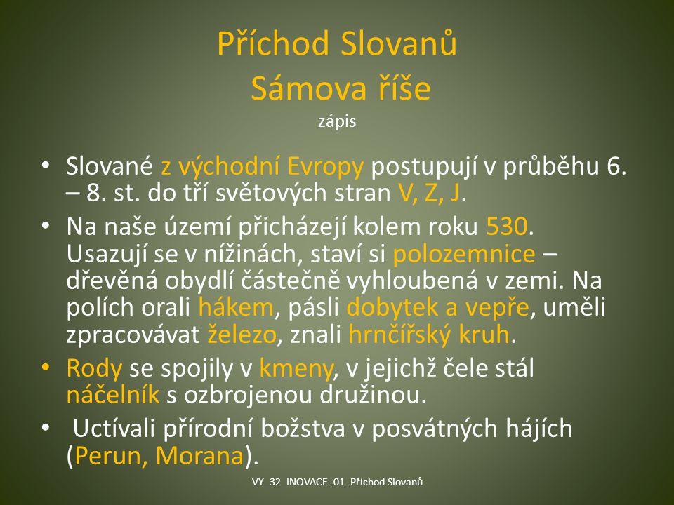 Příchod Slovanů Sámova říše zápis