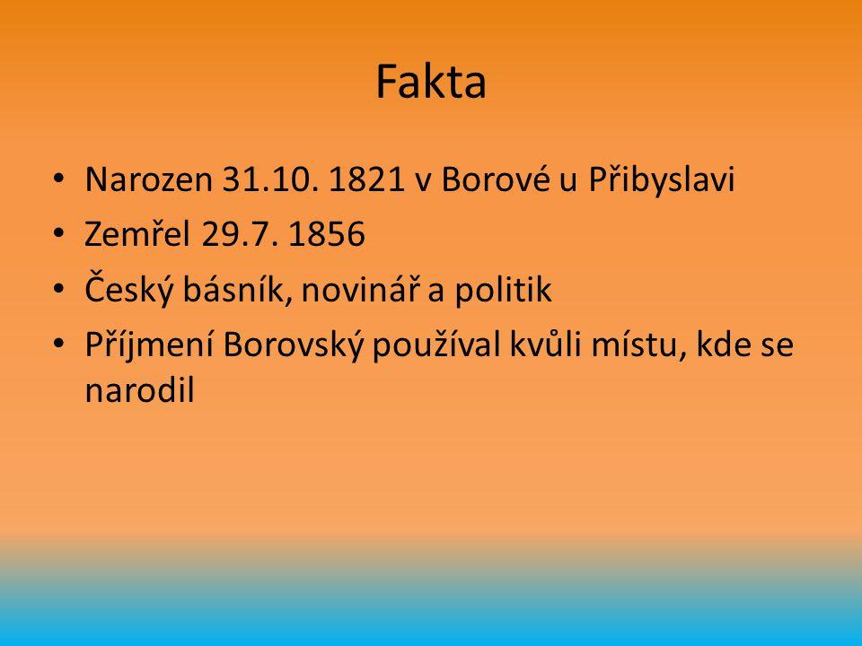Fakta Narozen 31.10. 1821 v Borové u Přibyslavi Zemřel 29.7. 1856