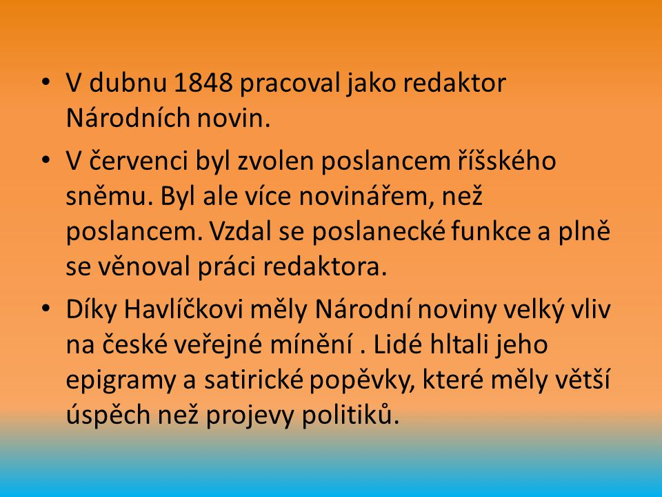 V dubnu 1848 pracoval jako redaktor Národních novin.