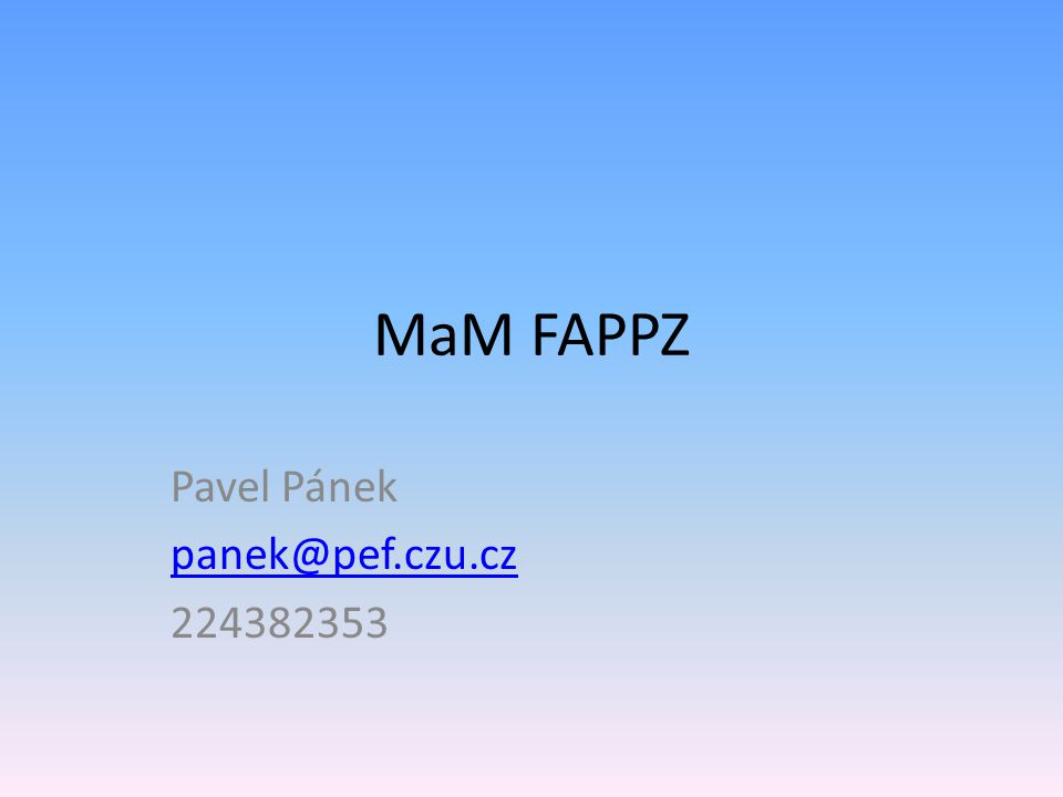 Pavel Pánek panek@pef.czu.cz 224382353