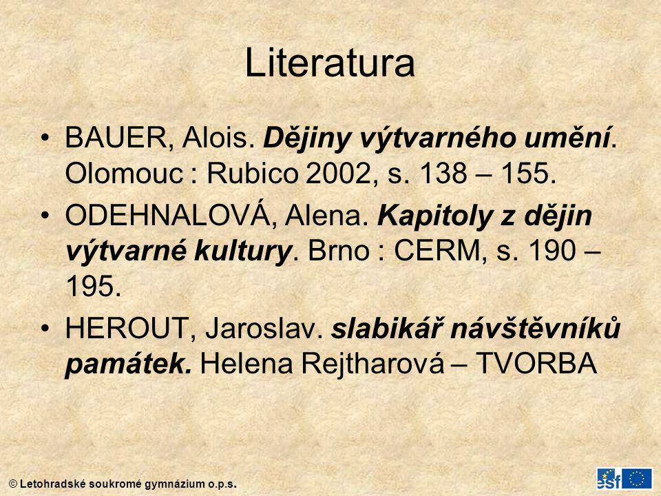 Literatura BAUER, Alois. Dějiny výtvarného umění. Olomouc : Rubico 2002, s. 138 – 155.