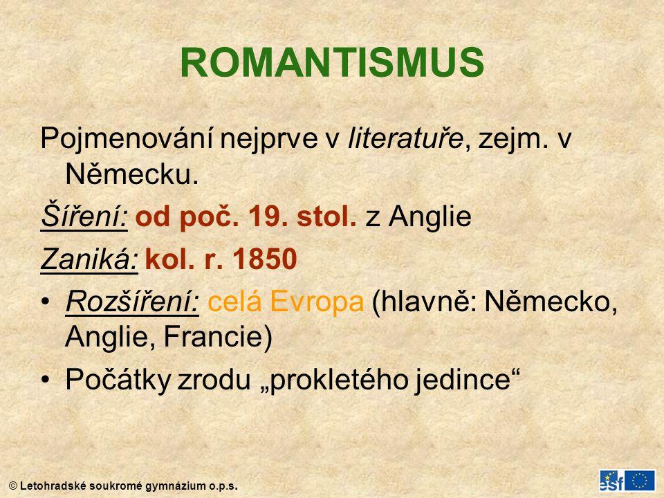 ROMANTISMUS Pojmenování nejprve v literatuře, zejm. v Německu.