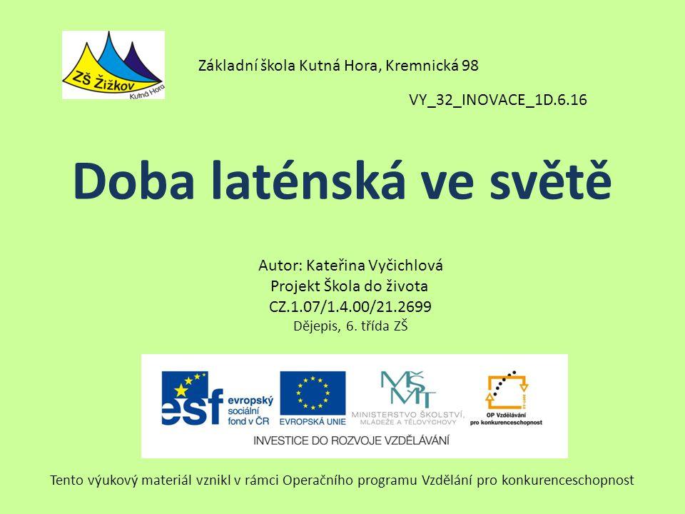 Doba laténská ve světě Základní škola Kutná Hora, Kremnická 98
