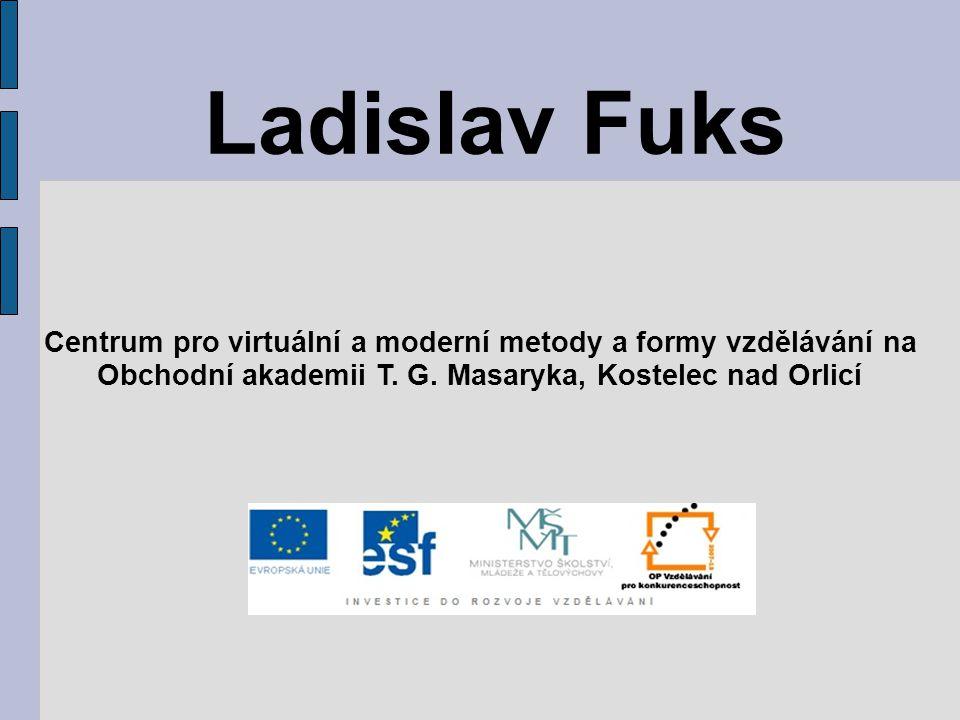 Ladislav Fuks Centrum pro virtuální a moderní metody a formy vzdělávání na.