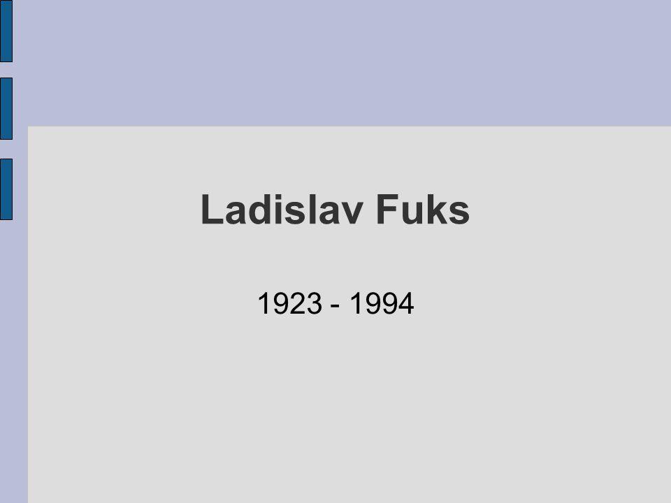 Ladislav Fuks 1923 - 1994