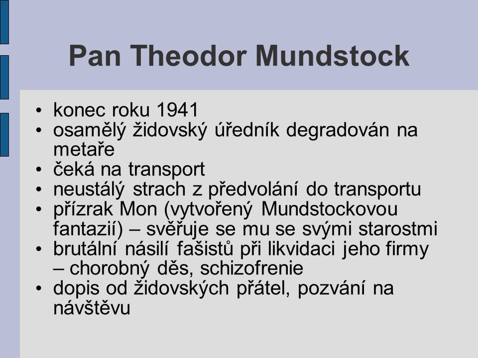 Pan Theodor Mundstock konec roku 1941