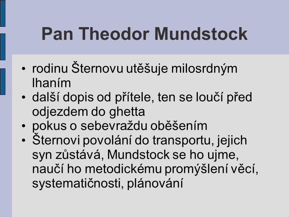 Pan Theodor Mundstock rodinu Šternovu utěšuje milosrdným lhaním