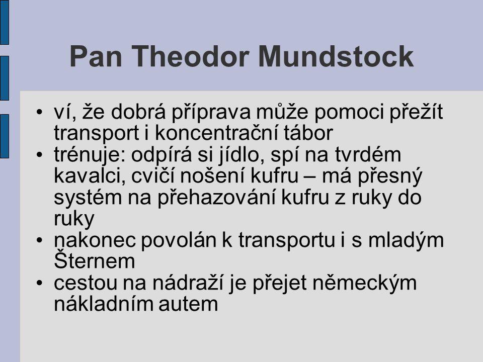 Pan Theodor Mundstock ví, že dobrá příprava může pomoci přežít transport i koncentrační tábor.