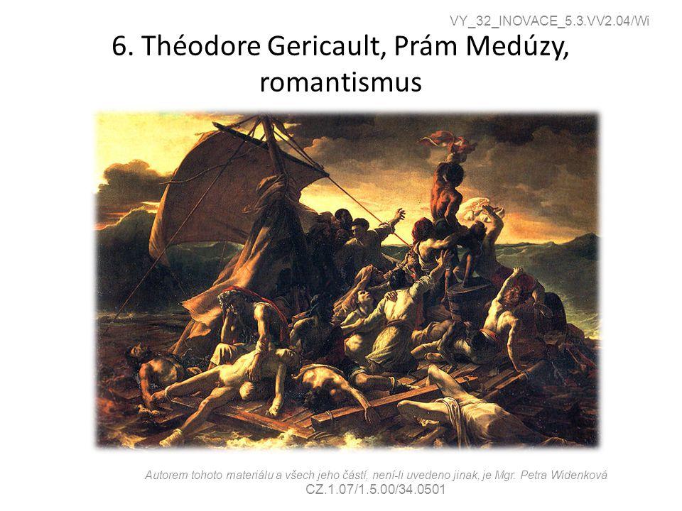 6. Théodore Gericault, Prám Medúzy, romantismus