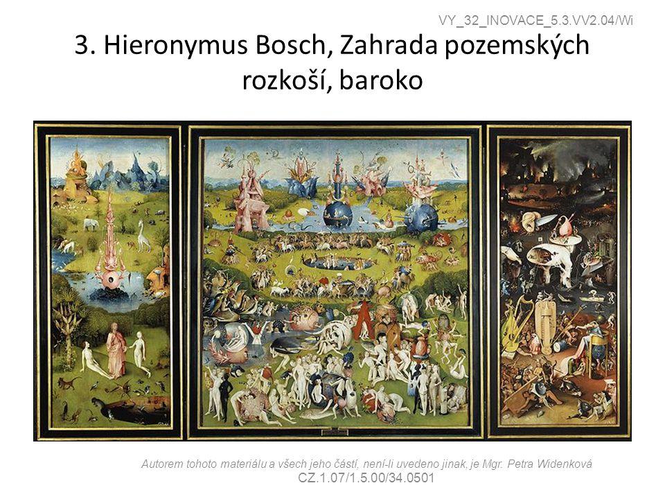 3. Hieronymus Bosch, Zahrada pozemských rozkoší, baroko