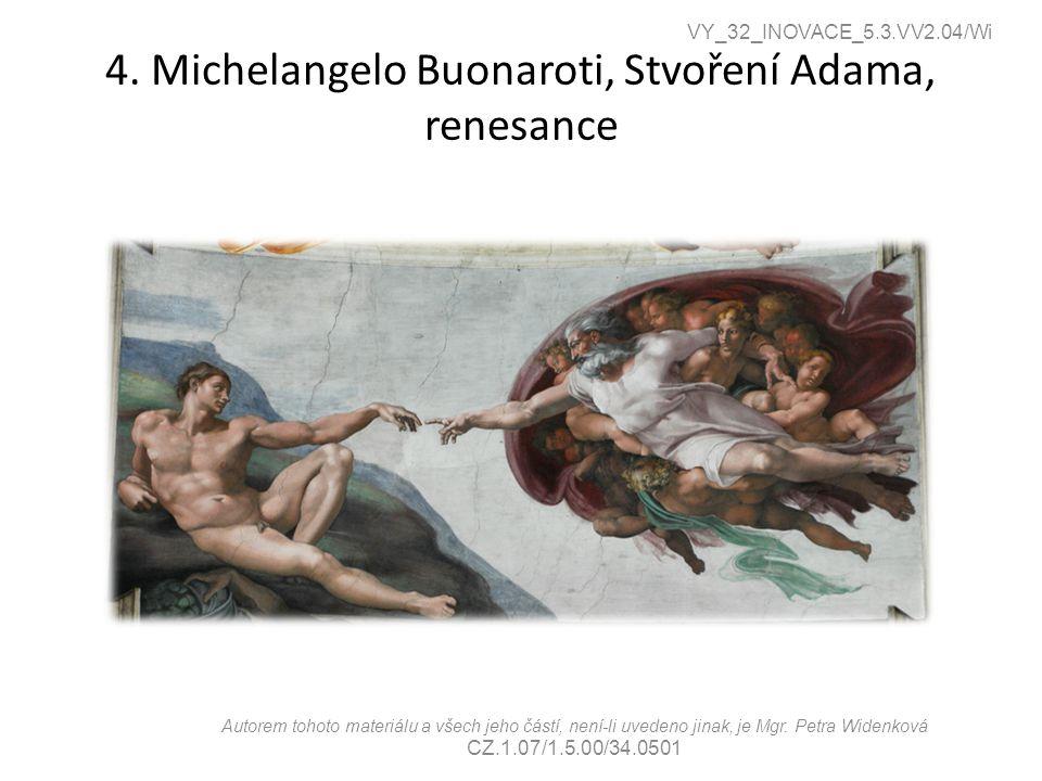 4. Michelangelo Buonaroti, Stvoření Adama, renesance