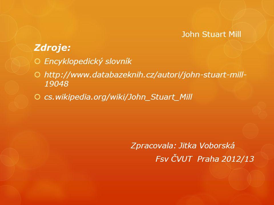 Zdroje: John Stuart Mill Encyklopedický slovník