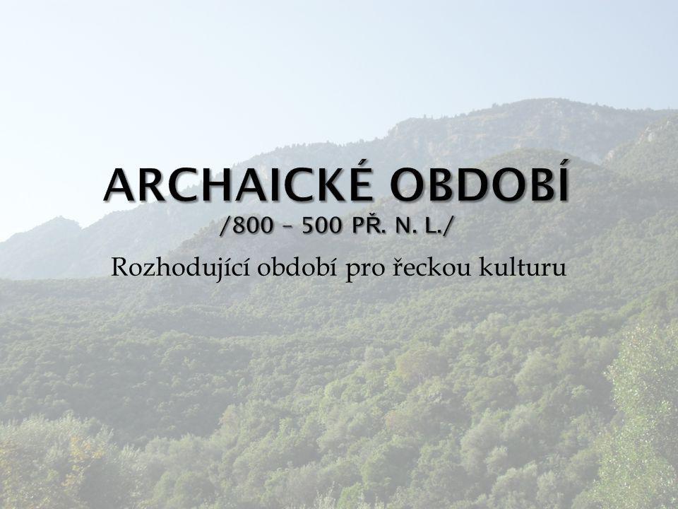 Archaické období /800 – 500 př. n. l./