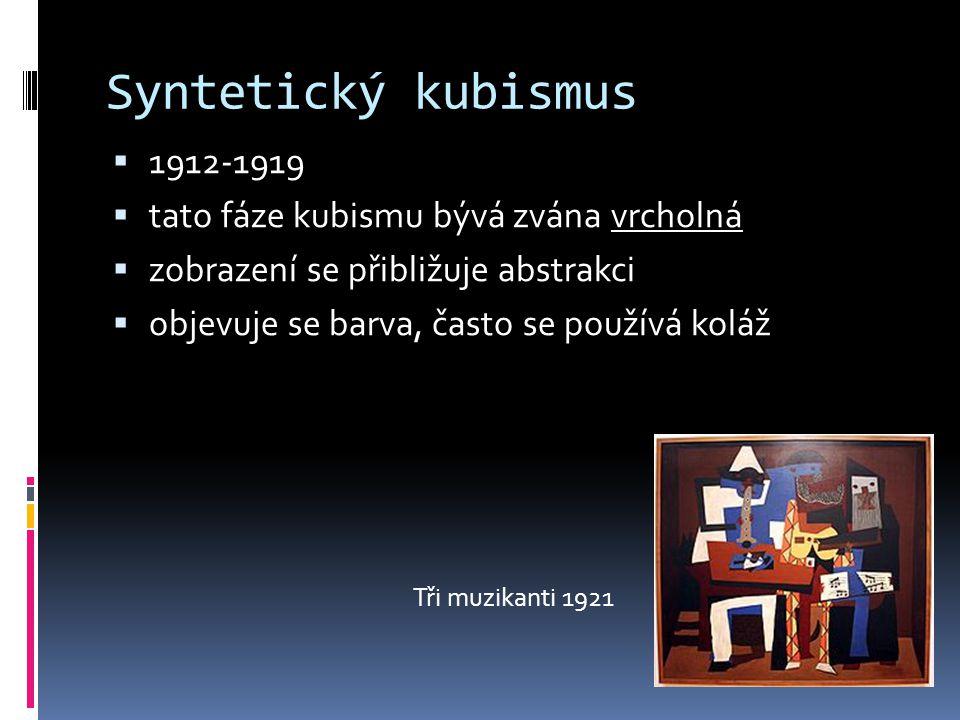 Syntetický kubismus 1912-1919 tato fáze kubismu bývá zvána vrcholná