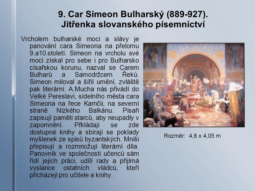 9. Car Simeon Bulharský (889-927). Jitřenka slovanského písemnictví