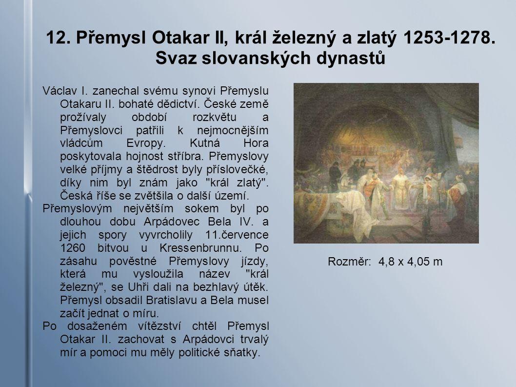 12. Přemysl Otakar II, král železný a zlatý 1253-1278