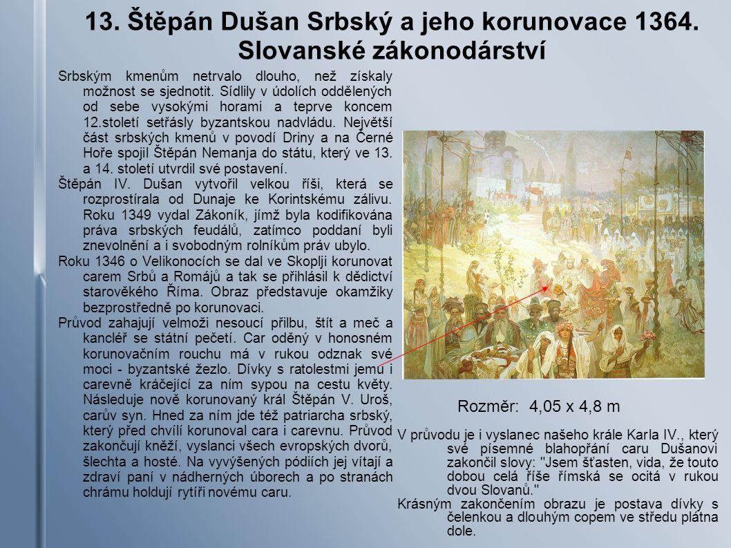 13. Štěpán Dušan Srbský a jeho korunovace 1364. Slovanské zákonodárství