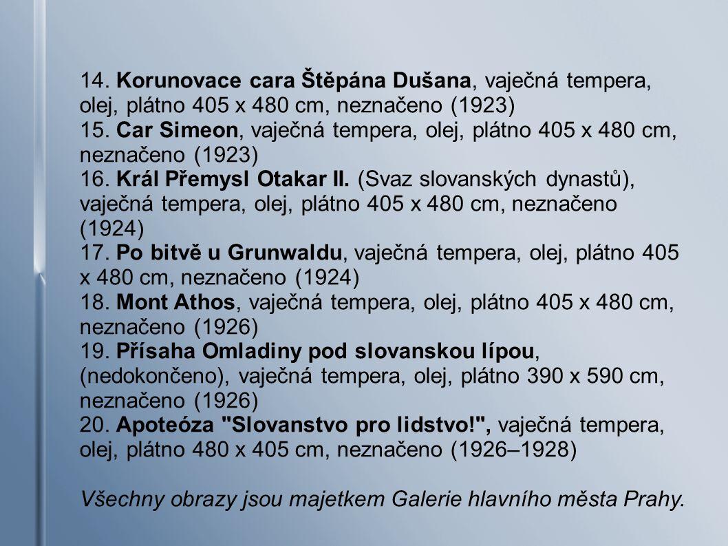 14. Korunovace cara Štěpána Dušana, vaječná tempera, olej, plátno 405 x 480 cm, neznačeno (1923)