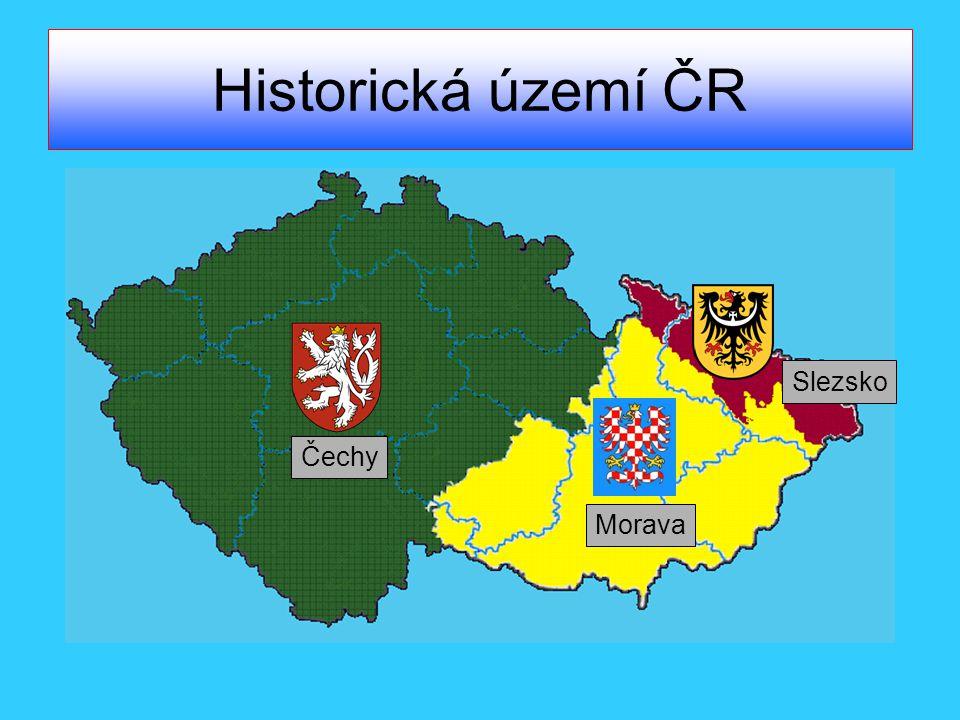 Historická území ČR Slezsko Čechy Morava