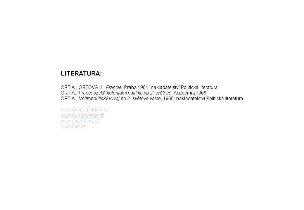 LITERATURA: ORT A., ORTOVÁ J., Francie, Praha 1964, nakladatelství Politická literatura.