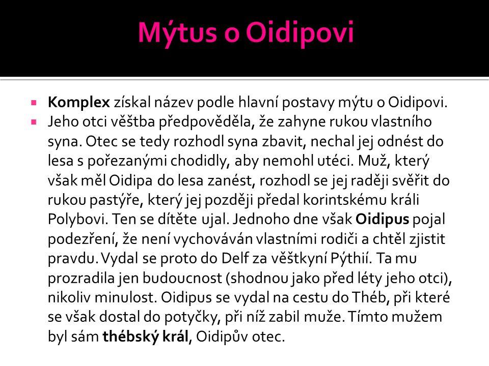 Mýtus o Oidipovi Komplex získal název podle hlavní postavy mýtu o Oidipovi.