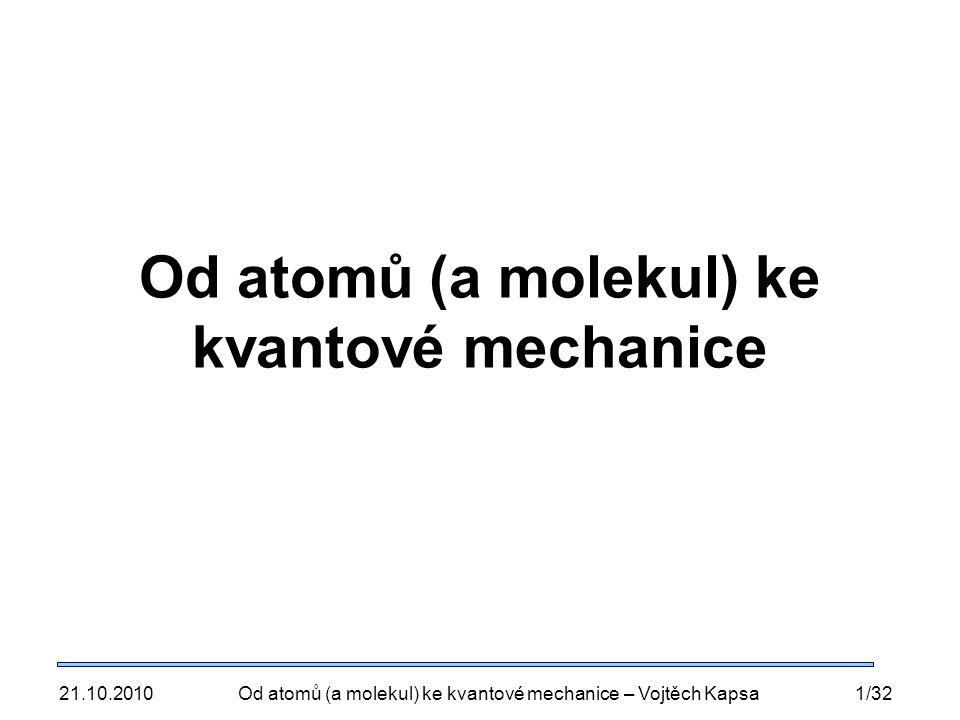 Od atomů (a molekul) ke kvantové mechanice